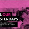 All Our Yesterdays exhibition at Arxiu Nacional de Catalunya